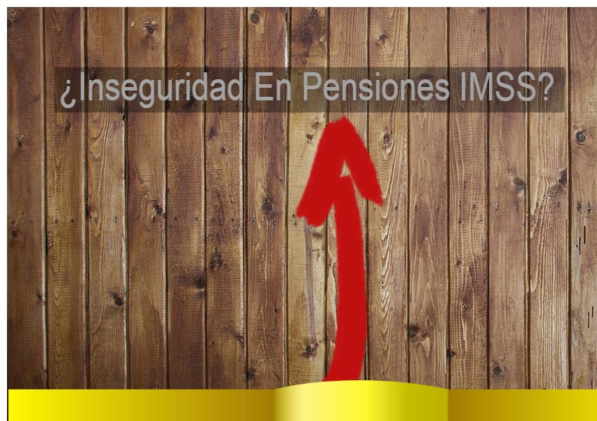 inseguridad en pensiones imss